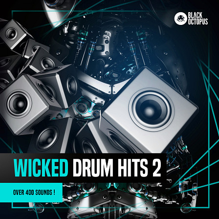 WICKED DRUM HITS 2 - Thick, meaty snares, sharp kicks, tuned kicks, crisp hats, impacts, loops & more