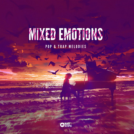 Mixed Emotions - Pop & Trap Melodies - Trap Melodies and Zingy leads that keep the dance floor lit!