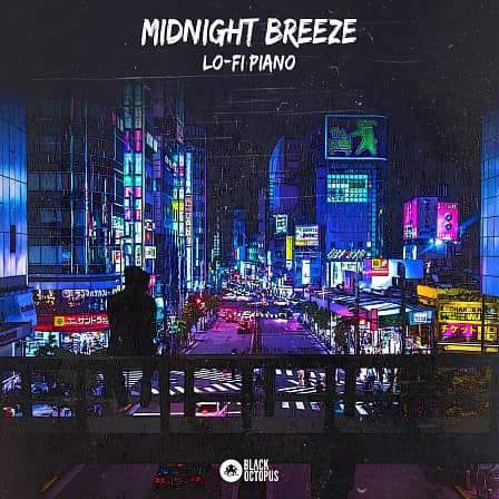 Midnight Breeze - Lo-Fi Piano - Warm fuzzy Lo-Fi Piano melodies that give your songs exactly what they need