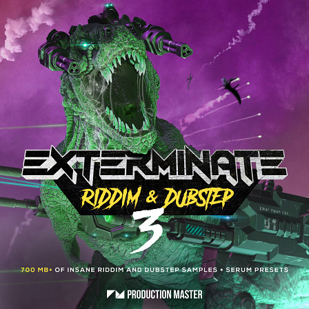 Exterminate 3 - Riddim & Dubstep - Presenting volume 3 of our meanest dubstep sound collection!