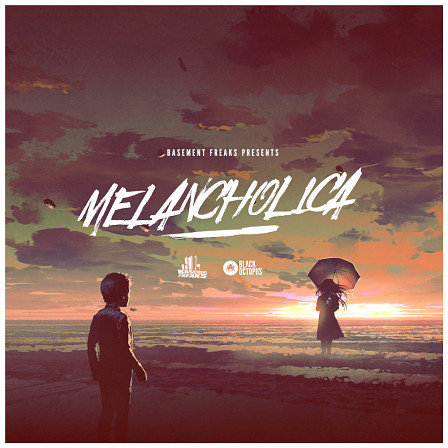 Basement Freaks Presents Melancholica - A pack that hits straight to the heart of moody downtempo!