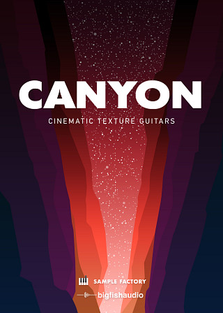 Canyon: Cinematic Texture Guitars - Over 6GB Of Ambient & Cinematic Guitar Soundscapes