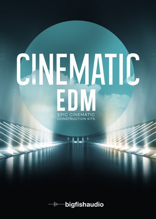 Cinematic EDM - 10 Kits for any score needing an EDM influence