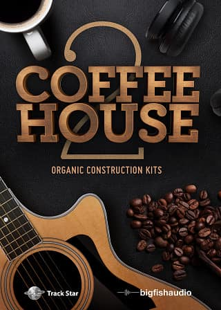 Coffeehouse 2: Organic Construction Kits - 15 big organic construction kits from the coffeehouse music scene