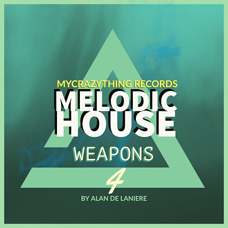 Melodic House Weapons 4 - Inspired by the best Superstars labels of House and Techno music