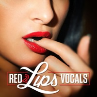 Red Lips Vocals 2 - 5 radio-ready vocal Construction Kits with 61 samples