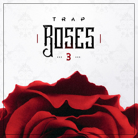 Trap Roses 3 - Hood vibes and inspiring content in the form of 5 kits with 63 loops
