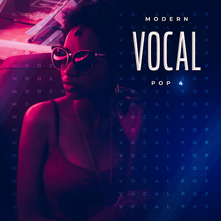 Modern Vocal Pop 4 - Melodic, radio ready, warm and great sounding construction kits with vocal parts