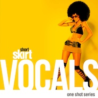 Short Skirt Vocals - One-shot vocal packs spanning multiple genres