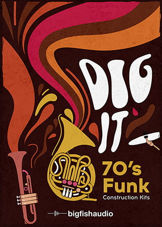 Dig It: 70's Funk Construction Kits - 12 Funky, Soulful Construction Kits straight from the 70's