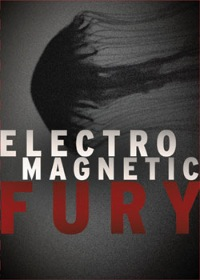 Electro Magnetic Fury - Furious beats, menacing atmospheres, and ear-shattering FX