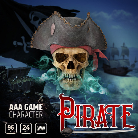 AAA Game Character Pirate - An epic, one of a kind pirate voice over sound library