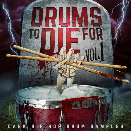 Drums To Die For Vol 1 - A flavorful sample library featuring powerful drum one-shot samples