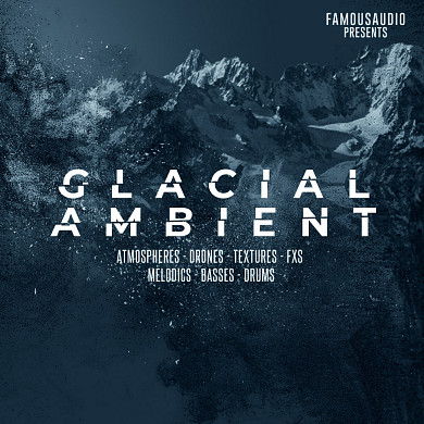 Glacial Ambient - All the elements needed to create breathtaking ambient music
