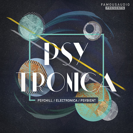 Psytronica - Dreamy pads, trippy handpan grooves, driven basses and more!