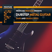 Dubstep Metal Guitars - A collection of dark and deadly guitar loops