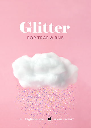 Glitter: Pop, Trap, and RnB - 15 radio-ready Pop, Trap, and RnB construction kits