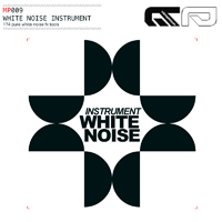 White Noise Instrument - 240 MB of pure white noise Downlifters, Hats, FX, and Uplifters