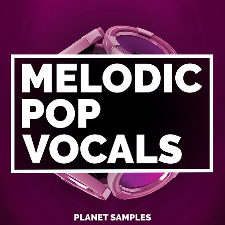 Melodic Pop Vocals - Five Construction Kits with male acapella vocals
