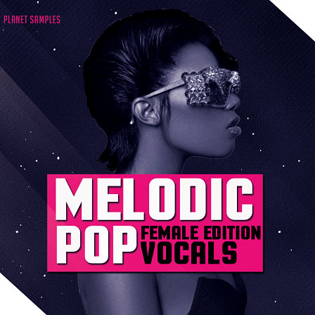 Melodic Pop Vocals: Female Edition - Dry and Wet Vocals, Harmony and Lead