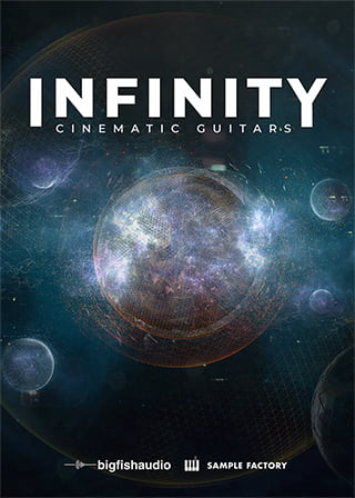 Infinity: Cinematic Guitars - 25 construction kits of cinematic and ambient guitars