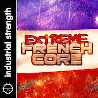 Extreme Frenchcore - An impressive stash of in-your-face sounds, primed for tracks in any hard style