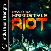 Gancher & Ruin: Hardstyle Riot - Another installment of sonic destruction for Hard style producers
