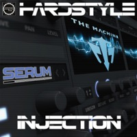 The Machine Pres. Hardstyle Injection - A hard hitting collection of sounds for Serum