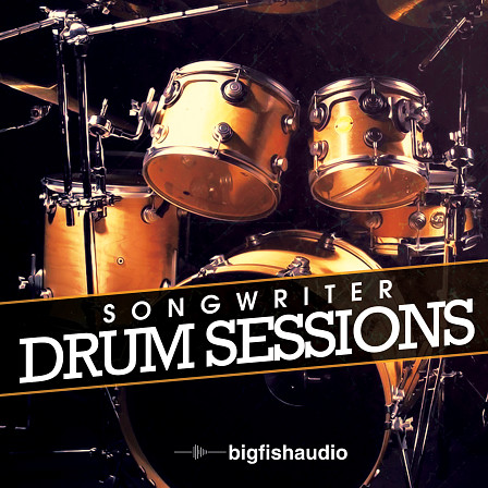 Songwriter Drum Sessions - 16 drum kits ideal for the songwriter and other productions