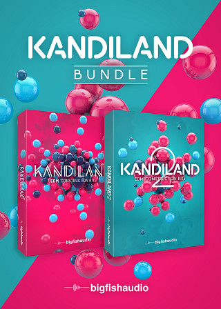 Kandiland Bundle - Two legendary EDM Construction Kit libraries at one epic price