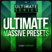 LM Ultimate Massive Presets - 400 Massive Presets from the esteemed archives of the Loopmasters