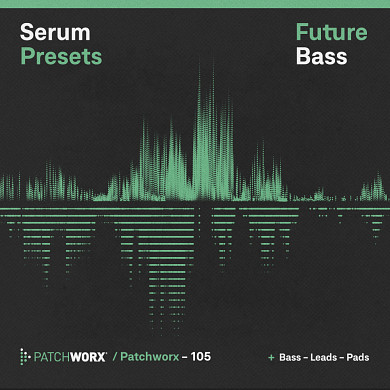 Future Bass - Serum Presets - An exciting collection of dancefloor sonics