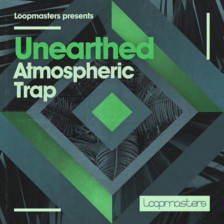 Unearthed - Atmospheric Trap - Fusing organic and traditional elements for a fresh take on modern trap