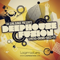 Da Sunlounge Presents Deep House Fusion - Inject your next production with true analogue sounds