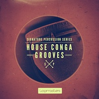 Signature Percussion - House Conga Grooves - Turn your beats into driving groove drenched masterpieces