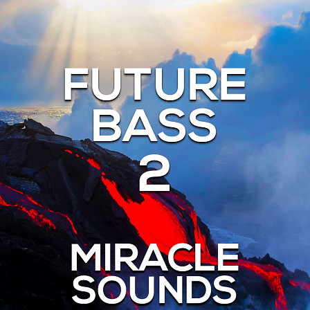 Future Bass 2 - A powerful fresh sample library for Future Bass producers this year!