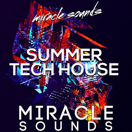 Summer Tech House - A total of 302 files and over 355 MB of exciting and fresh tech-house content!