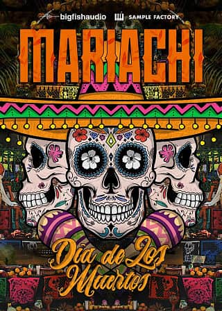 Mariachi: Dia De Los Muertos - 6 construction kits with an authentic and modern approach to Mariachi sounds