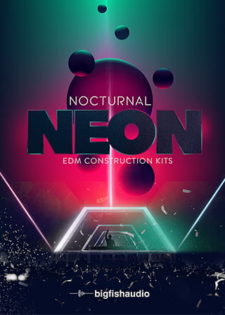 Nocturnal Neon: EDM Construction Kits - Open the party doors with almost 3GB of festival-ready EDM