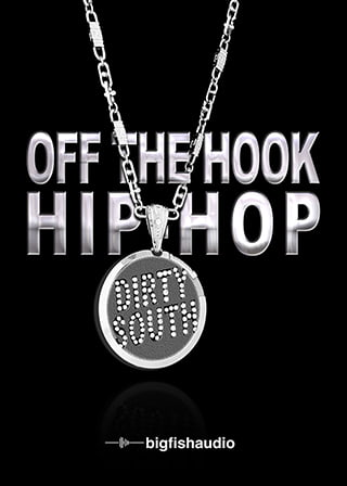 Off The Hook Hip Hop: Dirty South - Dirty South Rap and Hip Hop Construction Kits