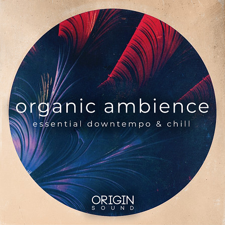 Organic Ambience - A rich tapestry of loops and one shot musical elements