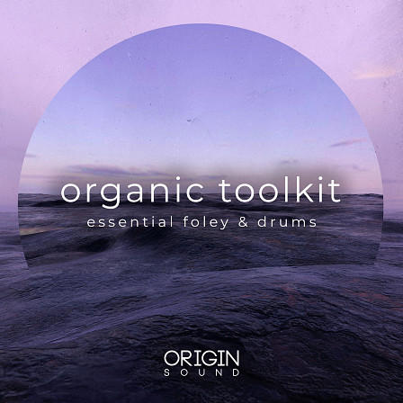 Organic Toolkit - An essential library for any producer who has a keen ear for creativity