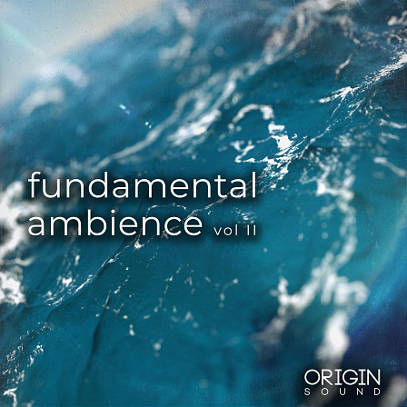 "Fundamental Ambience II - Experience a lush and soulful sonic realm in ""Fundamental Ambience II"""