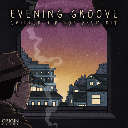 Evening Groove - Chilled Hip Hop Drum Kit - Exquisitely produced chilled hip hop samples