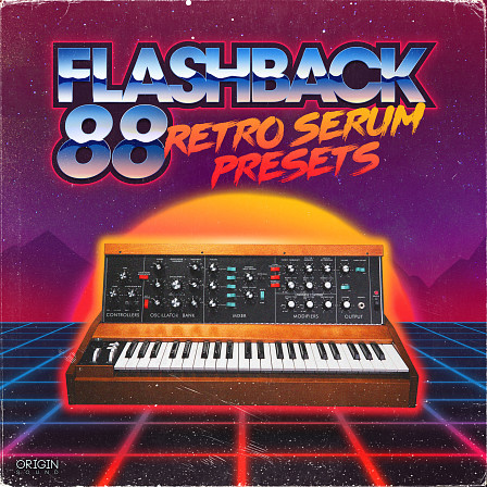 Flashback 88 - Retro Serum Presets - Serum presets full of electric energy and a perfectly refined vibes