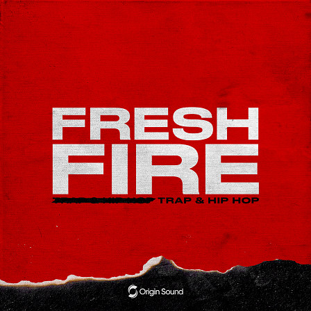 Fresh Fire - Trap & Hip Hop - Fiery Trap & Hip Hop elements that are certain to ignite your creativity