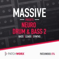 Neuro Drum & Bass 2 - Massive Presets