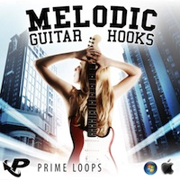 Melodic Guitar Hooks - Glowing hot guitar sample pack fresh from the Prime Loops audio lab