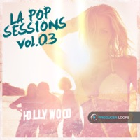 LA Pop Sessions Vol.3 - 5 stunning Construction Kits full of memorable hooks and chord progressions