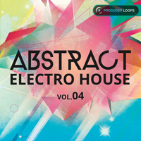 Abstract Electro House Vol.4 - Five fresh Construction Kits designed for producers of multiple house genres